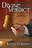 Divine Verdict: The Trial of The Butcher (Divine Series Book 2)