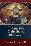 Philippians, Colossians, Philemon (Catholic Commentary on Sacred Scripture), Dennis SJ Hamm, 0801036461
