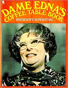 Dame Ednas Coffee Table Book Amazoncouk Barry Humphries