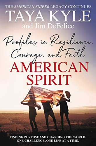 American Spirit: Profiles in Resilience, Courage, and Faith (American Kindle In Books Sniper)