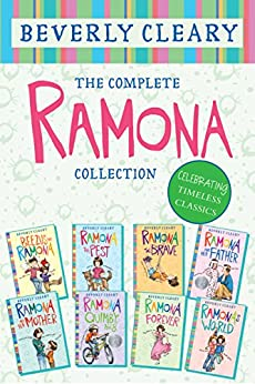 The Complete Ramona Collection: Beezus and Ramona, Ramona the Pest, Ramona the Brave, Ramona and Her Father, Ramona and Her Mother, Ramona Quimby, Age 8, Ramona Forever, Ramona's World by [Cleary, Beverly]