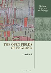 The Open Fields of England (Medieval History and Archaeology)