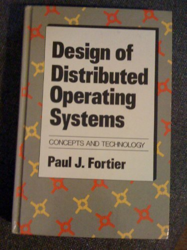 Design of Distributed Operating Systems by Paul J. Fortier (1986-12-23) by Mcgraw-Hill (Tx)