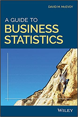A Guide To Business Statistics 9781119138358