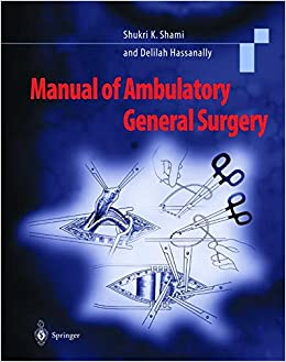 Manual of Ambulatory General Surgery: A Step-by-Step Guide to Minor and Intermediate Surgery