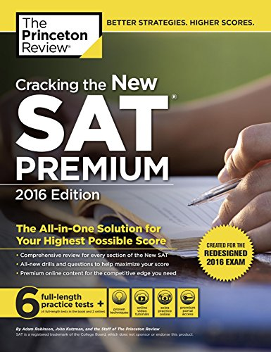 Download Cracking the New SAT Premium Edition with 6 Practice Tests, 2016: Created for the Redesigned 2016 Exam (College Test Preparation) Pdf
