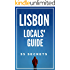 Lisbon 55 Secrets - The Locals Travel Guide  For Your Trip to Lisbon 2017 (Portugal): Skip the tourist traps and explore like a local : Where to Go, Eat & Party in Lisbon( Portugal Travel Guide )