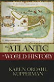 The Atlantic in World History, Karen Ordahl Kupperman, 0195160746