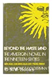 Beyond the Waste Land : A Study of the American Novel in the Nineteen-Sixties, Olderman, Raymond M., 0300015437