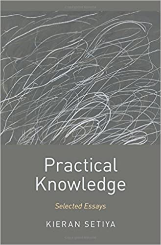 practical knowledge selected essays oxford moral theory kieran  practical knowledge selected essays oxford moral theory 1st edition