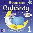 Wolkenflausch - Gute Nacht Geschichte: 1. Traumreise mit Cubanty (Traumreisen mit Cubanty)