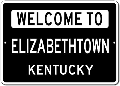 Welcome to ELIZABETHTOWN, KENTUCKY - City State Custom Rectangular Aluminum Sign