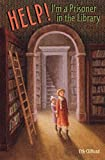 Help! I'm a Prisoner in the Library (A Jo-Beth and Mary Rose Mystery)