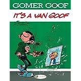 It's a Van Goof (Gomer Goof)
