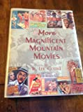 More Magnificent Mountain Movies : The Silver Screen Years 1940-2004, Cozad, W. Lee, 0972337229