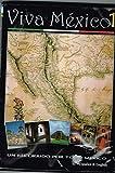 VIVA MEXICO 1 [IMPORT] UN RECORRIDO POR TODO MEXICO. GUANAJUATO,TABASCO,MICHOACAN,CAMPECHE,OAXACA Y MUCHOS ESTADOS MAS..... [ESPANOL & ENGLISH].