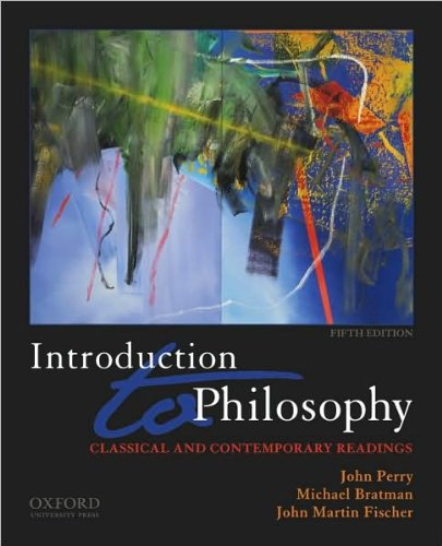 Introduction to Philosophy (text only) 5th (Fifth) edition by J. Perry,M. Bratman,J. M. Fischer