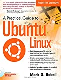 A Practical Guide to Ubuntu Linux (4th Edition)