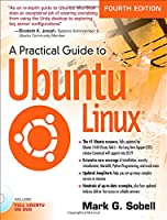 A Practical Guide to Ubuntu Linux, 4th Edition Front Cover