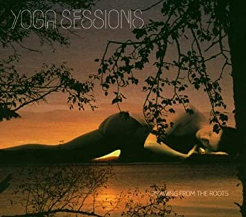 Yoga Sessions : Drawing from the roots - compiled by Dixon ...