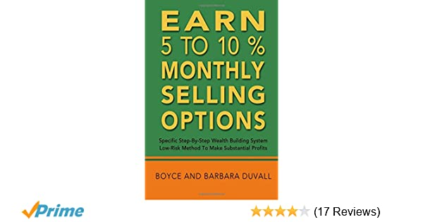 earn 5 to 10 monthly selling options specific stepbystep wealth building system