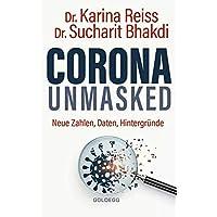 Corona unmasked: Neue Daten, Zahlen, Hintergründe