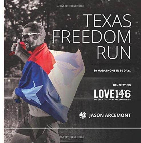 Download Texas Freedom Run: 30 Marathons in 30 Days - Purpose Driven Running ebook