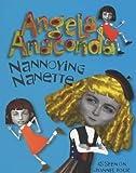 Nannoying Nanette (Angela Anaconda) by Joanna Ferrone (2001-05-08)