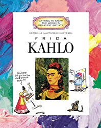 Frida Kahlo (Getting to Know the World's Greatest Artists)
