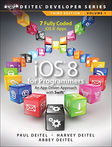 iOS 8 for Programmers: An App-Driven Approach with Swift (3rd Edition) (Deitel Developer Series) by Prentice Hall