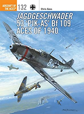 Jagdgeschwader 53 'Pik-As' Bf 109 Aces of 1940 (Aircraft of the Aces Book 132)