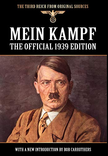 Mein Kampf - The Official 1939 Edition (Third Reich from Original Sources) (Mein Kampf Best Translation)