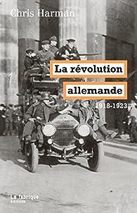 La révolution allemande (1918-1923) par Chris Harman