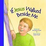 If Jesus Walked Beside Me, Jill Roman Lord, 0824956257
