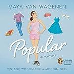 Popular: Vintage Wisdom for a Modern Geek | Maya Van Wagenen
