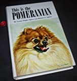 This Is the Pomeranian, Louise Z. Spirer and Herbert F. Spirer, 0876663544