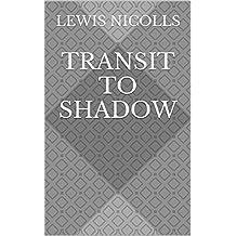 Transit to Shadow
