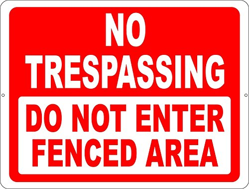 No Trespassing Do Not Enter Fenced Area Sign. 8