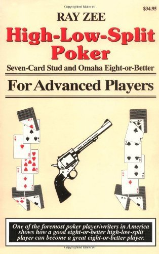 High-Low-Split Poker, Seven-Card Stud and Omaha Eight-or-better for Advan (Advance Player) by Ray Zee - Hilo Mall Stores