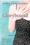 Glorybound, Jessie van Eerden, 1602260109