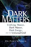 Dark Matters, Percy Seymour, 1601630069
