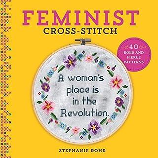 Book Cover: Feminist Cross-Stitch: 40 Bold & Fierce Patterns