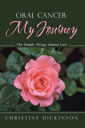 Oral Cancer: My Journey: The Simple Things Almost Lost