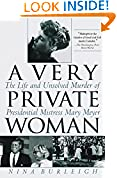 #9: A Very Private Woman: The Life and Unsolved Murder of Presidential Mistress Mary Meyer