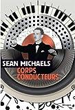 vignette de 'Corps conducteurs (Sean Michaels)'