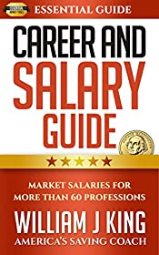 Career And Salary Guide: Market Salaries For Over 60 Professions (Essential Guide Book 3)