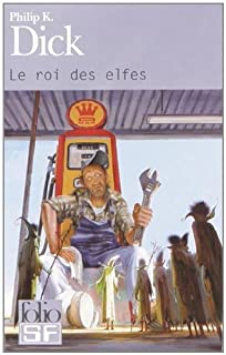Le roi des elfes, Dick, Philip Kindred