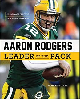 Aaron Rodgers. Biography of a Super Bowl MVP