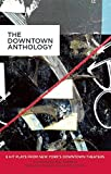 img - for The Downtown Anthology: 6 Hit Plays from New York's Downtown Theaters book / textbook / text book