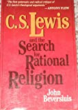 C. S. Lewis and the Search for Rational Religion, Beversluis, John, 0802800467